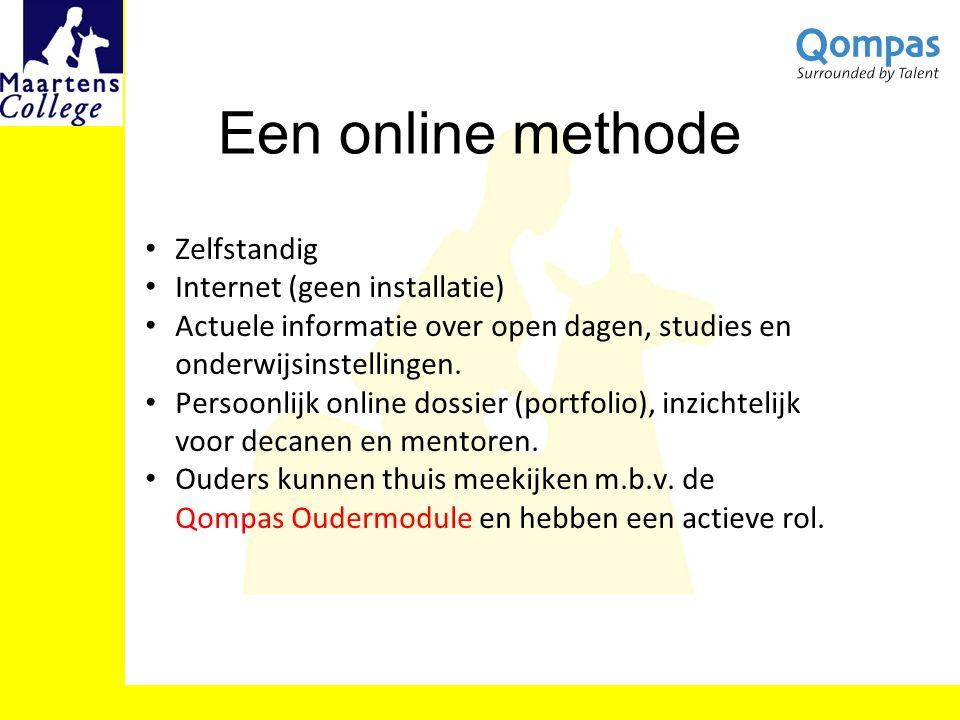 Een online methode Zelfstandig Internet (geen installatie) Actuele informatie over open dagen, studies en onderwijsinstellingen. Persoonlijk online do