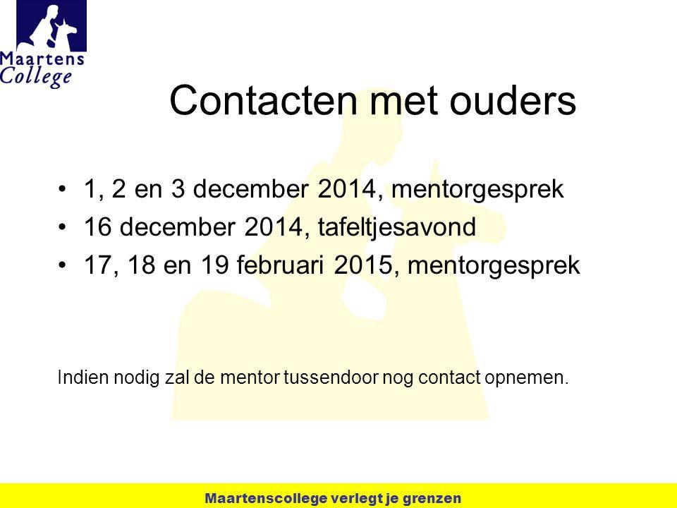 Contacten met ouders 1, 2 en 3 december 2014, mentorgesprek 16 december 2014, tafeltjesavond 17, 18 en 19 februari 2015, mentorgesprek Indien nodig za