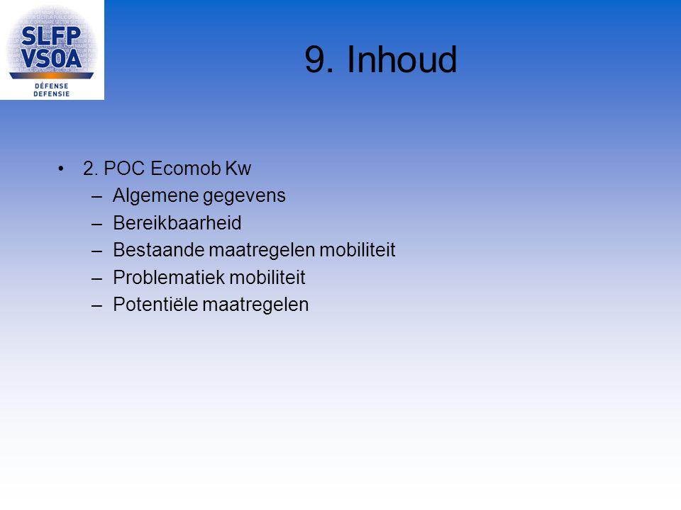 9. Inhoud 2. POC Ecomob Kw –Algemene gegevens –Bereikbaarheid –Bestaande maatregelen mobiliteit –Problematiek mobiliteit –Potentiële maatregelen
