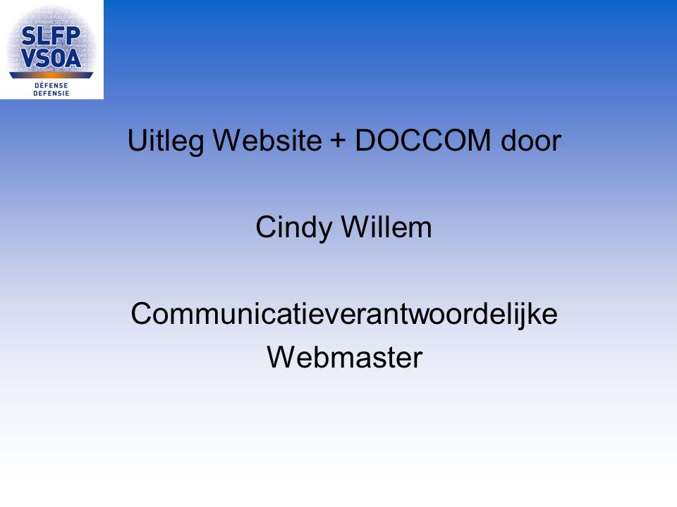 Uitleg Website + DOCCOM door Cindy Willem Communicatieverantwoordelijke Webmaster