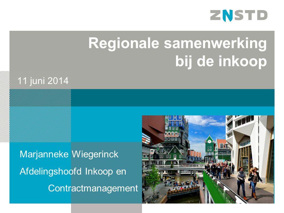 Regionale samenwerking bij de inkoop 11 juni 2014 Marjanneke Wiegerinck Afdelingshoofd Inkoop en Contractmanagement