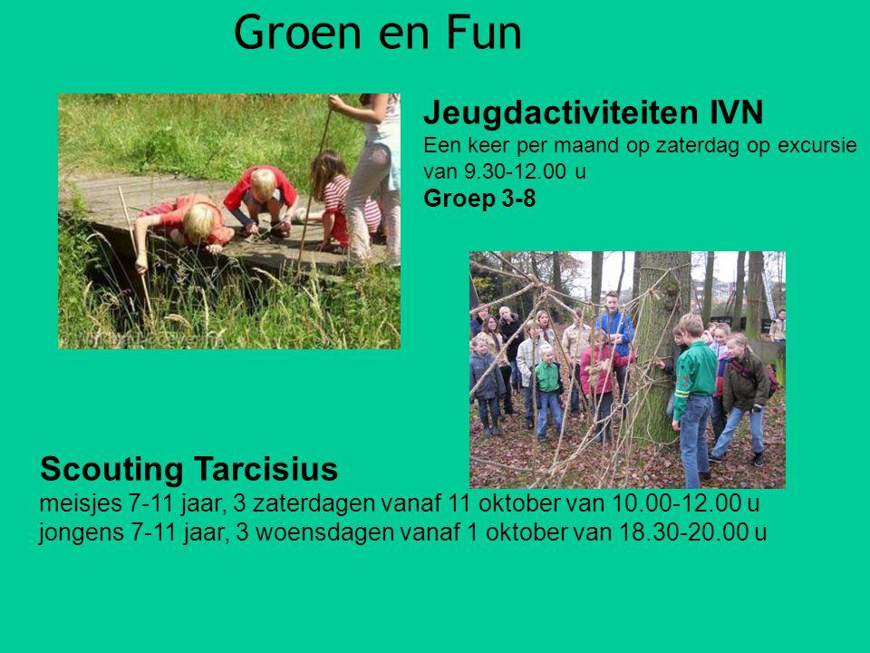 Groen en Fun Scouting Tarcisius meisjes 7-11 jaar, 3 zaterdagen vanaf 11 oktober van 10.00-12.00 u jongens 7-11 jaar, 3 woensdagen vanaf 1 oktober van