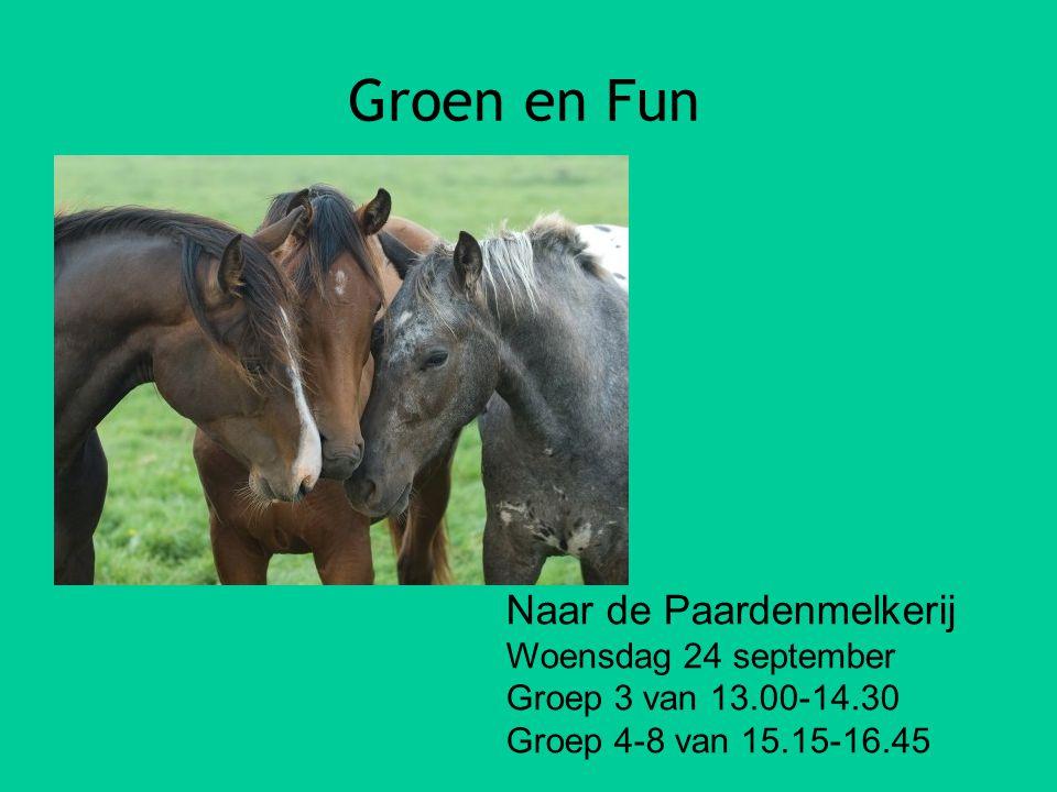 Groen en Fun Naar de Paardenmelkerij Woensdag 24 september Groep 3 van 13.00-14.30 Groep 4-8 van 15.15-16.45
