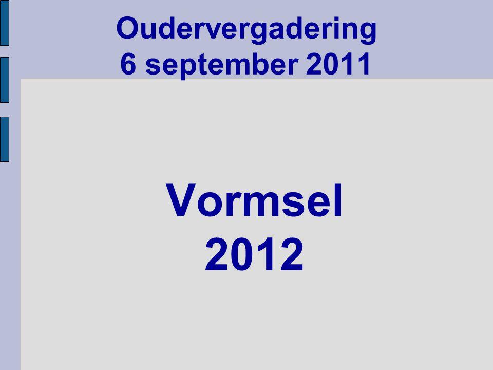 Vormsel 2012 Oudervergadering 6 september 2011