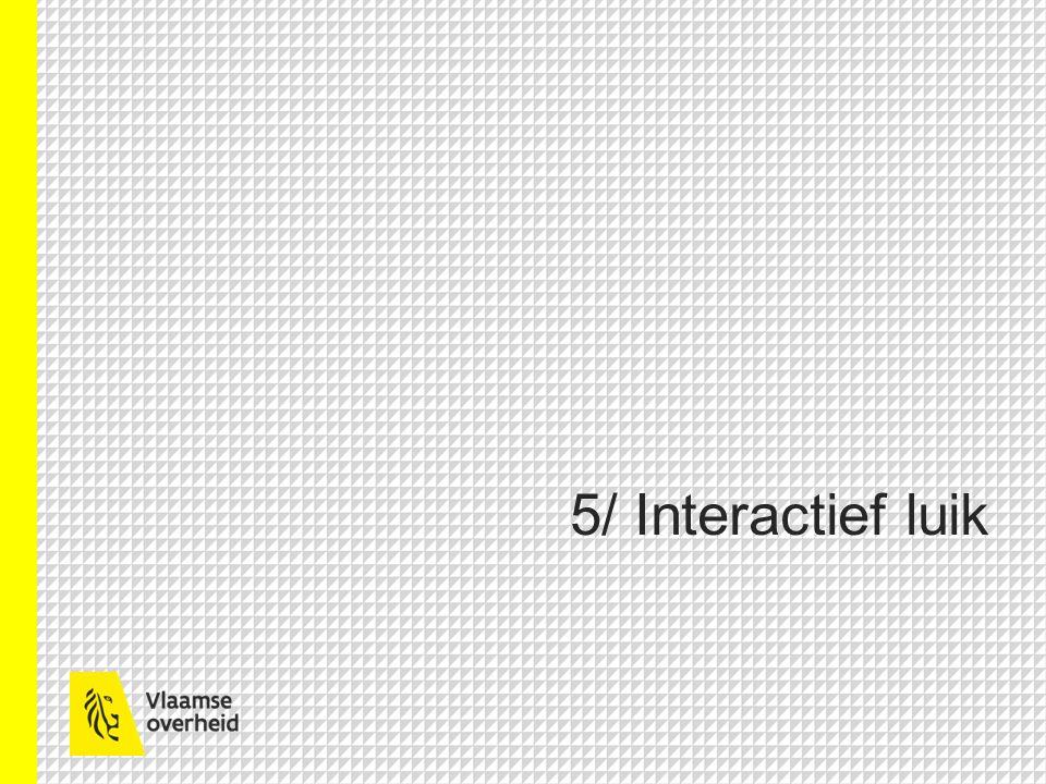 5/ Interactief luik