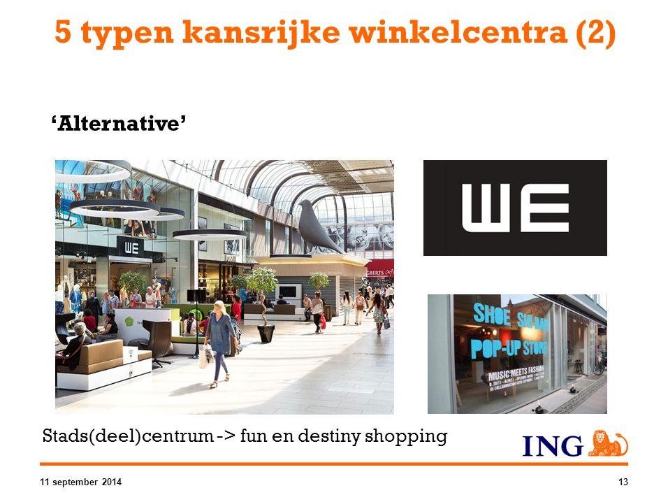 5 typen kansrijke winkelcentra (2) 'Alternative' Stads(deel)centrum -> fun en destiny shopping 11 september 201413