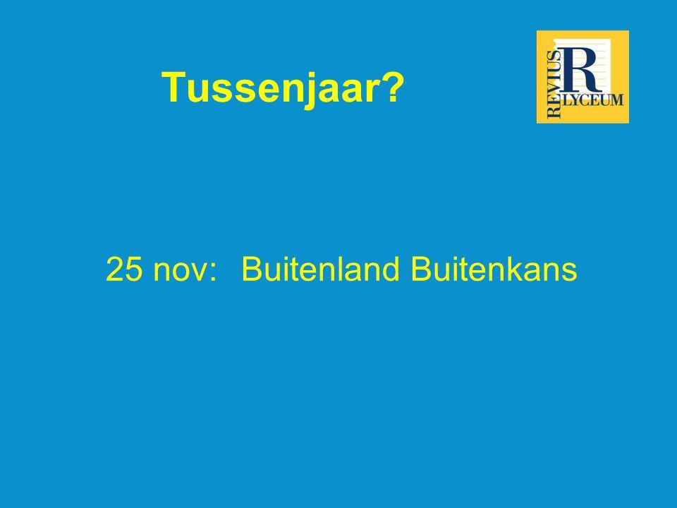 Tussenjaar 25 nov:Buitenland Buitenkans