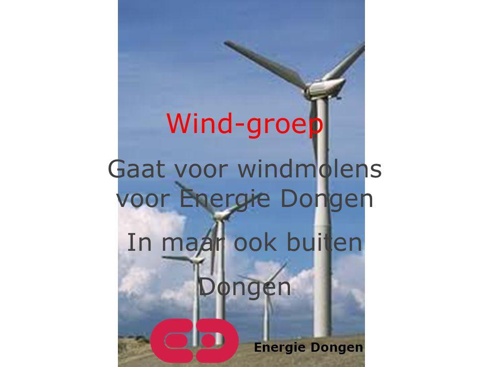 Energie Dongen Wind-groep Gaat voor windmolens voor Energie Dongen In maar ook buiten Dongen