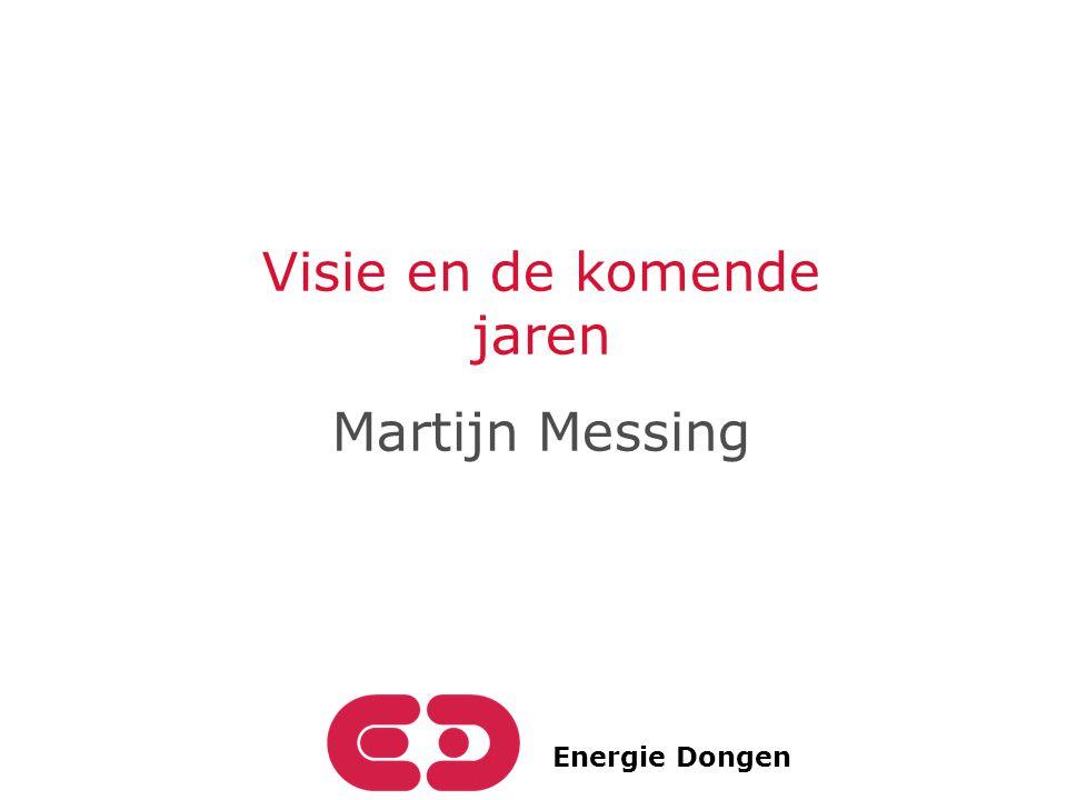 Energie Dongen Visie en de komende jaren Martijn Messing