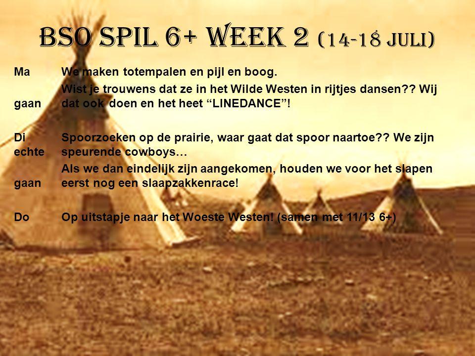 BSO Spil 6+ week 2 (14-18 juli) MaWe maken totempalen en pijl en boog. Wist je trouwens dat ze in het Wilde Westen in rijtjes dansen?? Wij gaan dat oo