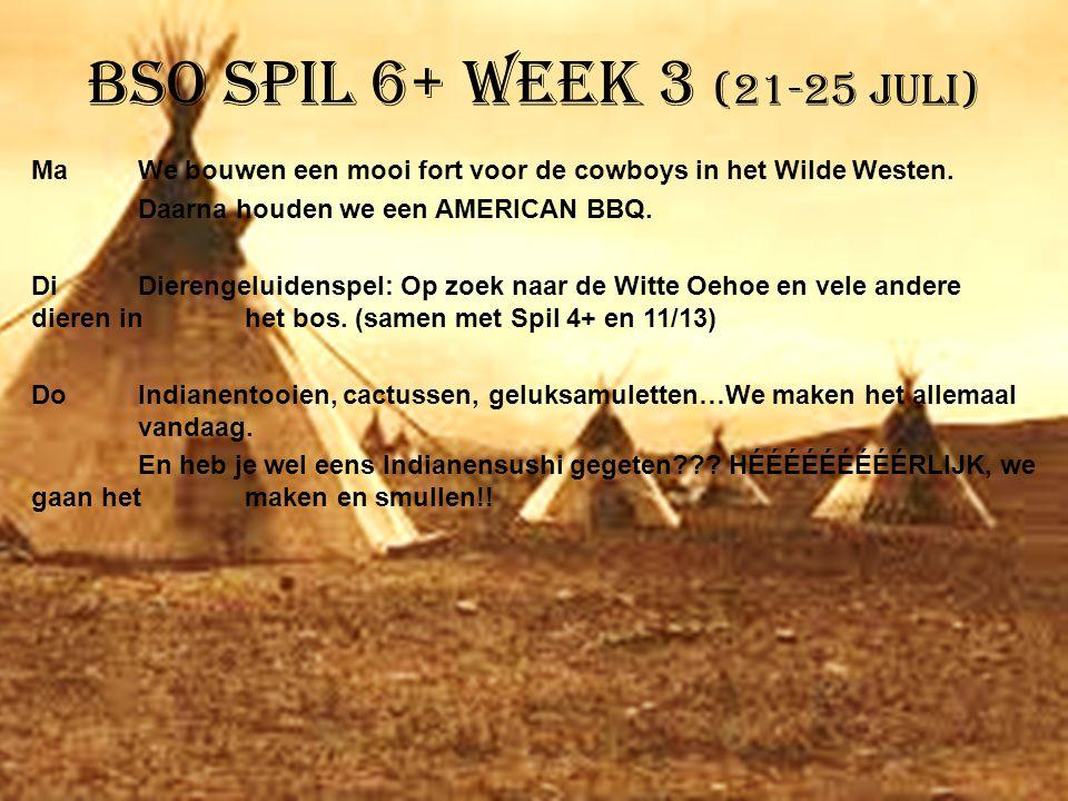 BSO Spil 6+ week 3 (21-25 juli) MaWe bouwen een mooi fort voor de cowboys in het Wilde Westen. Daarna houden we een AMERICAN BBQ. DiDierengeluidenspel