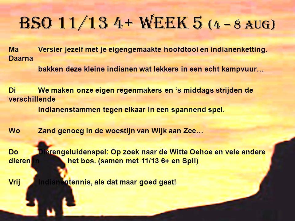 BSO 11/13 4+ week 5 (4 – 8 aug) MaVersier jezelf met je eigengemaakte hoofdtooi en indianenketting. Daarna bakken deze kleine indianen wat lekkers in