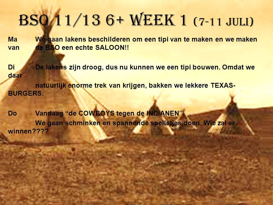 BSO 11/13 6+ week 1 (7-11 juli) MaWe gaan lakens beschilderen om een tipi van te maken en we maken van de BSO een echte SALOON!! DiDe lakens zijn droo