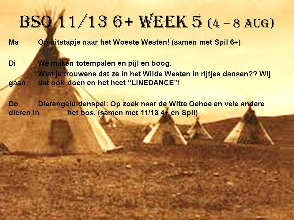 BSO 11/13 6+ week 5 (4 – 8 aug) MaOp uitstapje naar het Woeste Westen! (samen met Spil 6+) DiWe maken totempalen en pijl en boog. Wist je trouwens dat