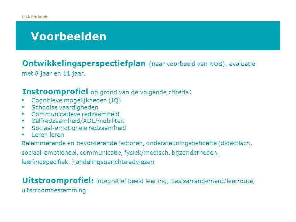 Lichtenbeek Voorbeelden Ontwikkelingsperspectiefplan (naar voorbeeld van NOB), evaluatie met 8 jaar en 11 jaar. Instroomprofiel op grond van de volgen
