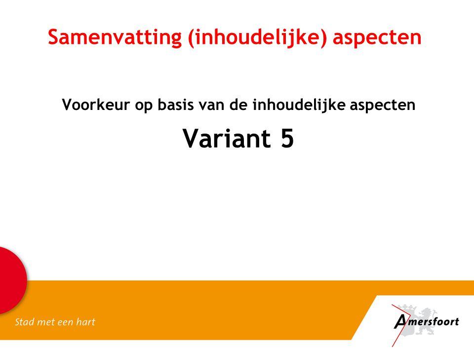 Samenvatting (inhoudelijke) aspecten Voorkeur op basis van de inhoudelijke aspecten Variant 5