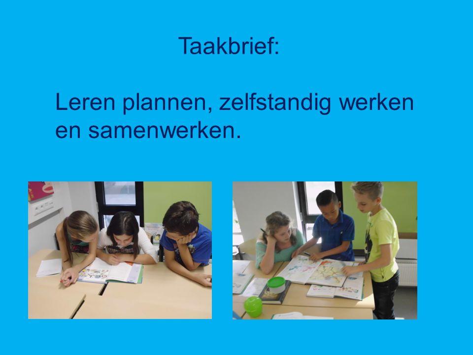 Taakbrief: Leren plannen, zelfstandig werken en samenwerken.