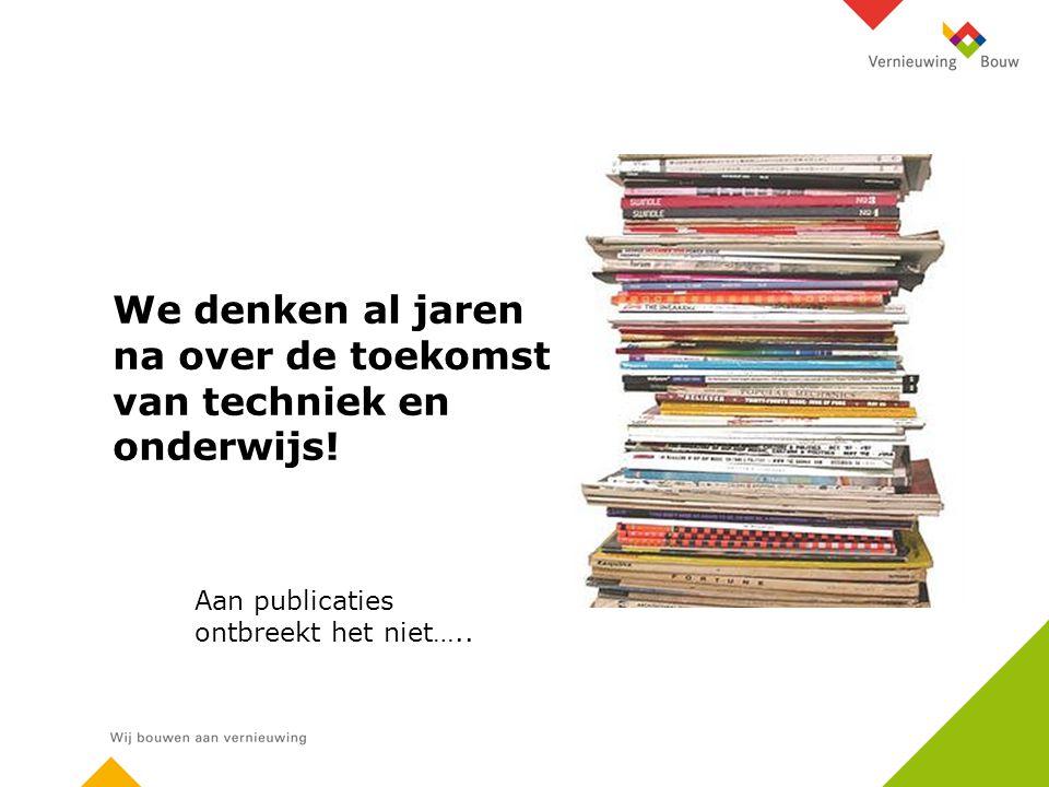 Aan publicaties ontbreekt het niet…..