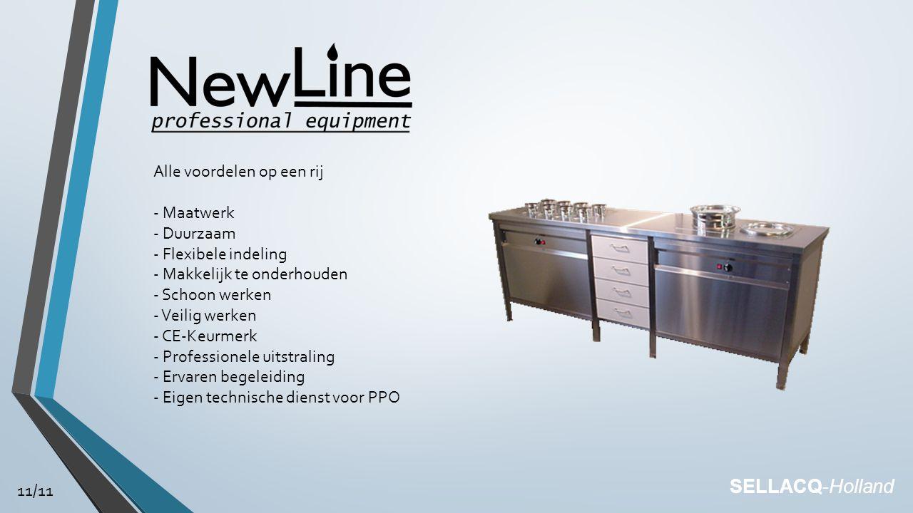 Alle voordelen op een rij - Maatwerk - Duurzaam - Flexibele indeling - Makkelijk te onderhouden - Schoon werken - Veilig werken - CE-Keurmerk - Professionele uitstraling - Ervaren begeleiding - Eigen technische dienst voor PPO 11/11 SELLACQ-Holland