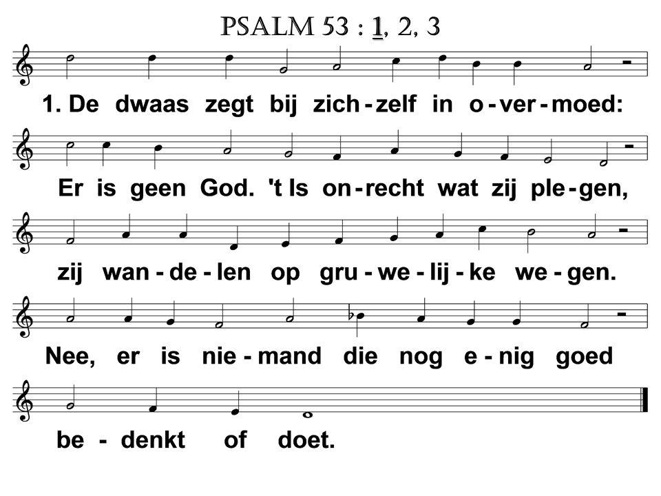 1 Psalm 53 : 1, 2, 3