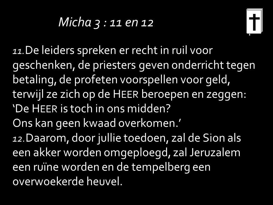 Micha 3 : 11 en 12 11.