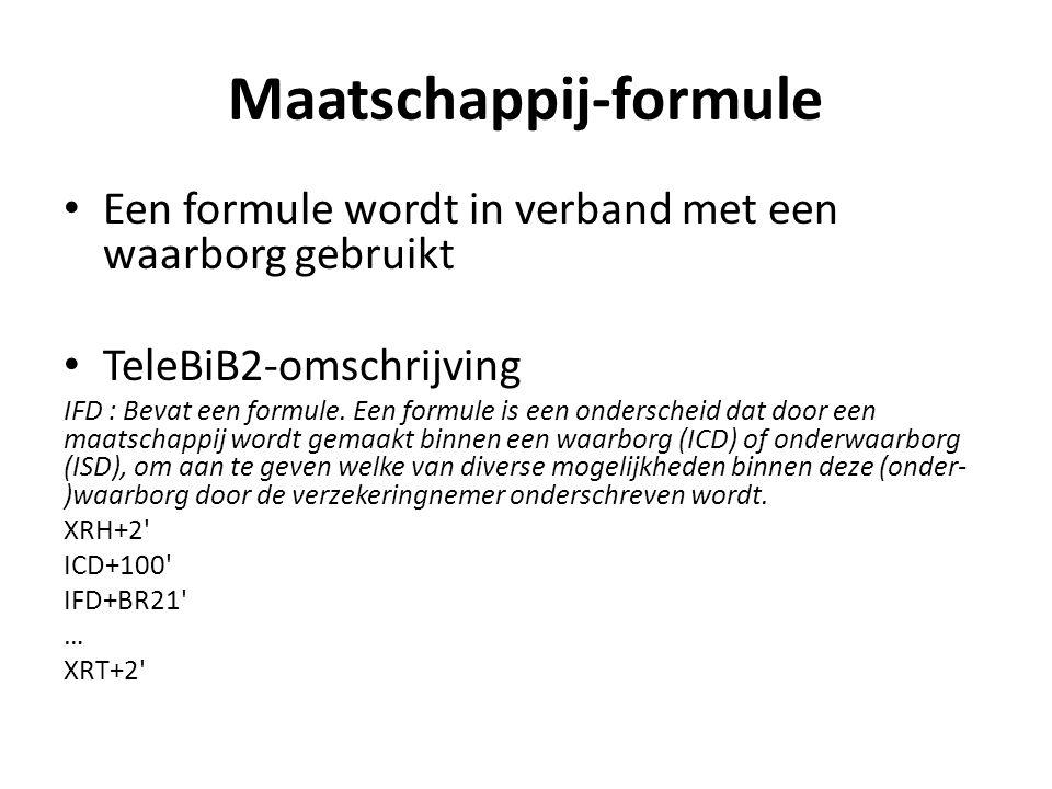 Maatschappij-formule Een formule wordt in verband met een waarborg gebruikt TeleBiB2-omschrijving IFD : Bevat een formule. Een formule is een ondersch