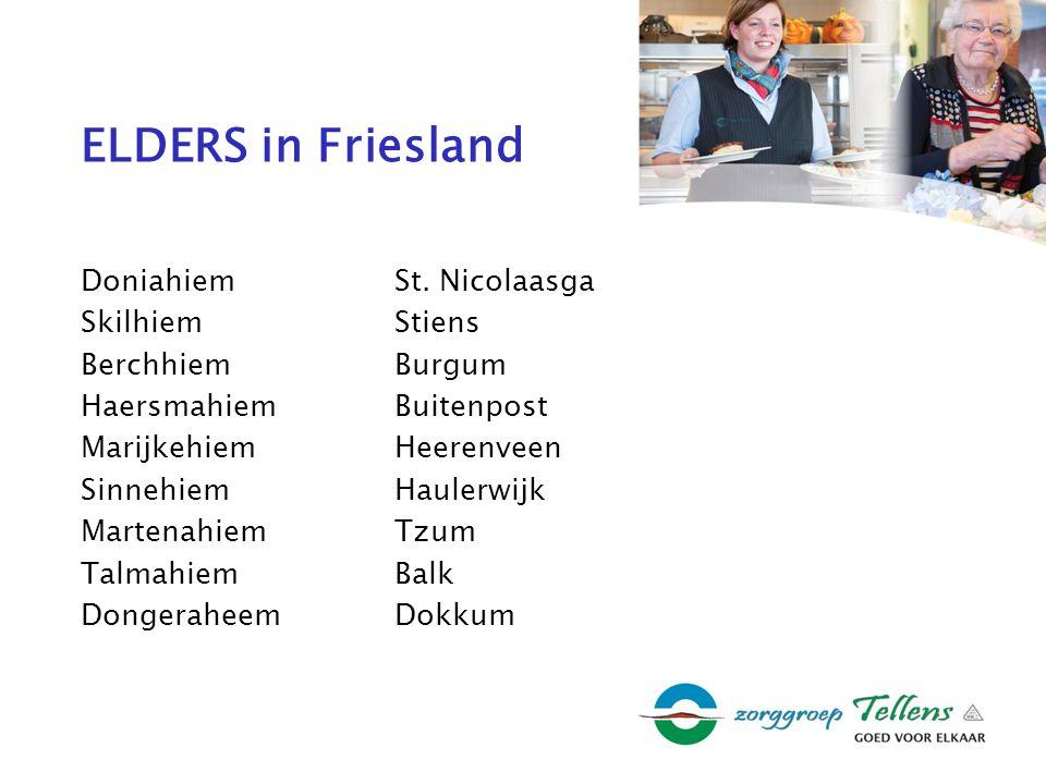ELDERS in Friesland DoniahiemSt. Nicolaasga SkilhiemStiens BerchhiemBurgum HaersmahiemBuitenpost MarijkehiemHeerenveen SinnehiemHaulerwijk Martenahiem