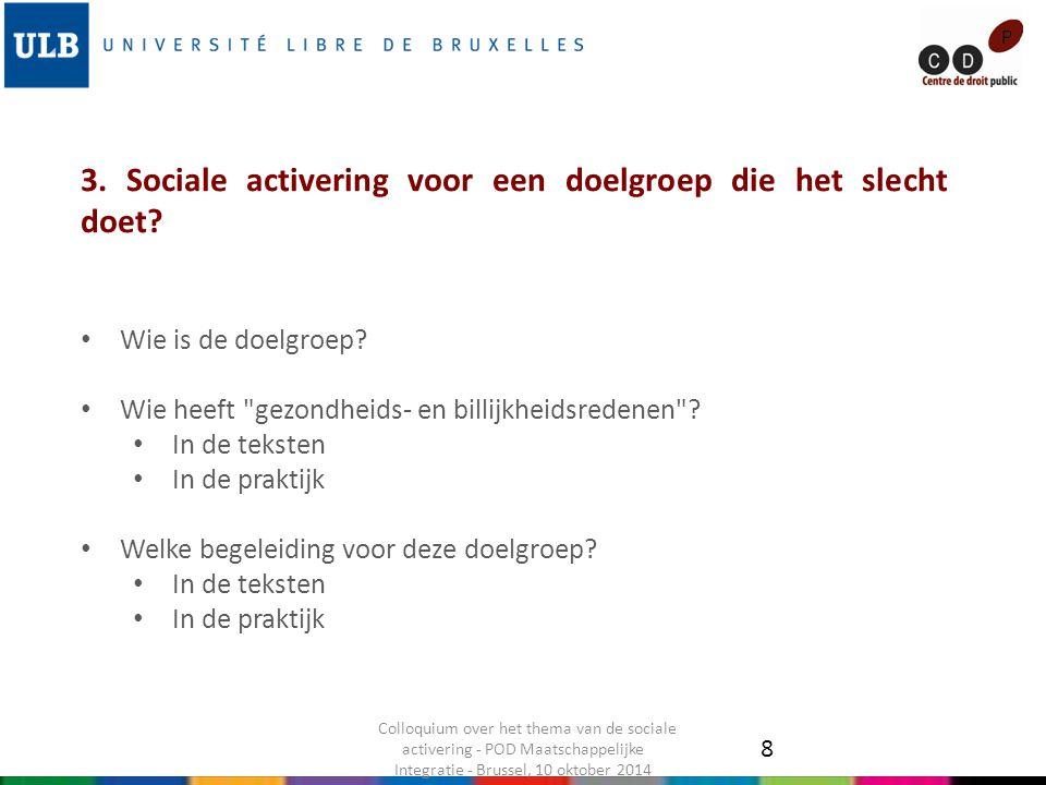 3. Sociale activering voor een doelgroep die het slecht doet? Wie is de doelgroep? Wie heeft