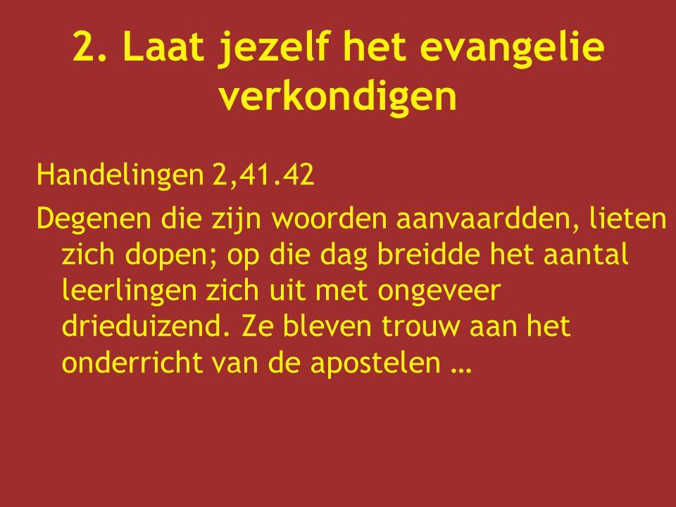 Handelingen 2,41.42 Degenen die zijn woorden aanvaardden, lieten zich dopen; op die dag breidde het aantal leerlingen zich uit met ongeveer drieduizen