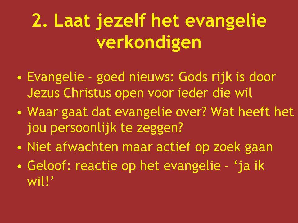 Evangelie - goed nieuws: Gods rijk is door Jezus Christus open voor ieder die wil Waar gaat dat evangelie over? Wat heeft het jou persoonlijk te zegge