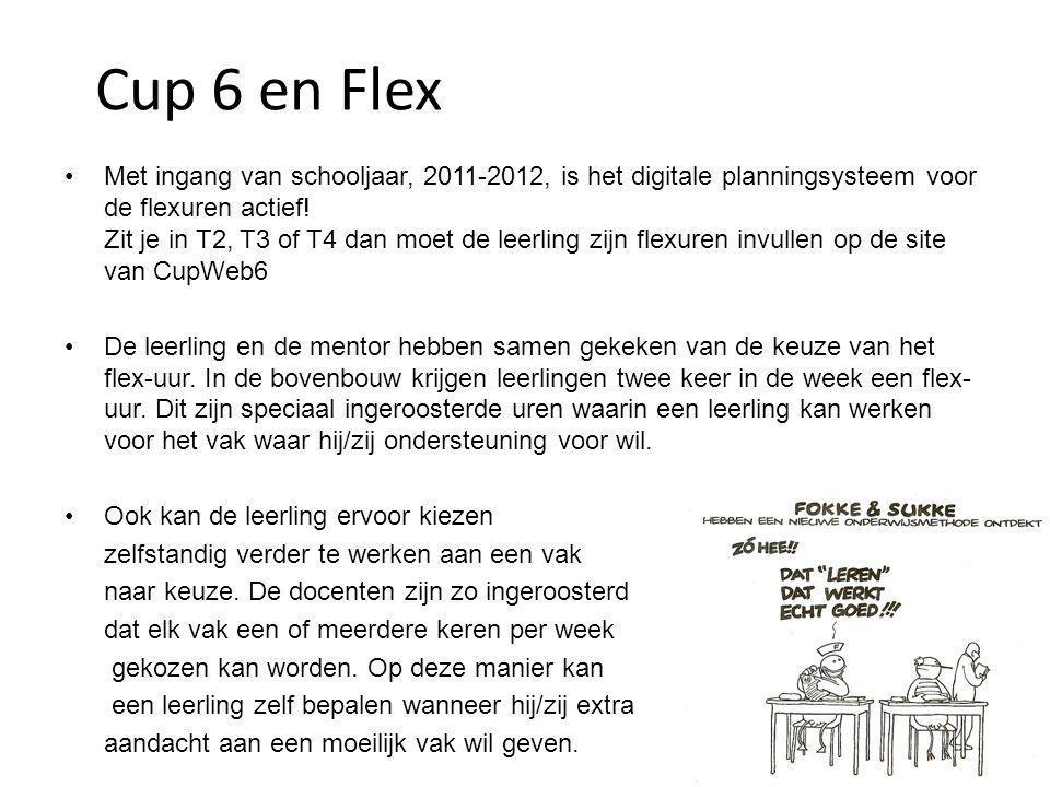 Cup 6 en Flex Met ingang van schooljaar, 2011-2012, is het digitale planningsysteem voor de flexuren actief.