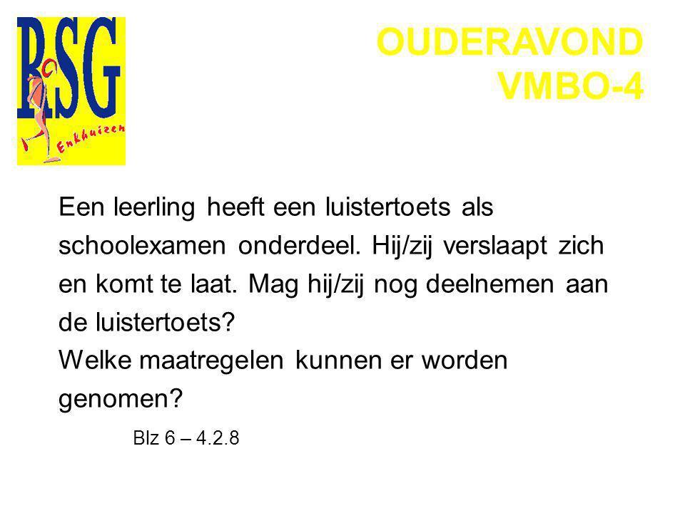 OUDERAVOND VMBO-4 Een leerling haalt voor geschiedenis SE1 een 4 SE2 een 3,3 SE3 een 7 SE4 een 5,7 ------ 20:4 = 5 En voor geschiedenis CE 3.9 Welk cijfer (uitgedrukt in een heel getal) krijgt de leerling op zijn eindlijst: 5 + 3.9 = 8.9 : 2 = 4.45 = 4 Blz 13 - 8.13