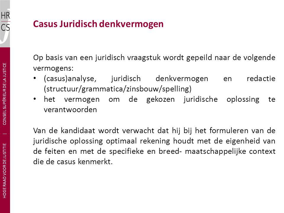 Op basis van een juridisch vraagstuk wordt gepeild naar de volgende vermogens: (casus)analyse, juridisch denkvermogen en redactie (structuur/grammatic