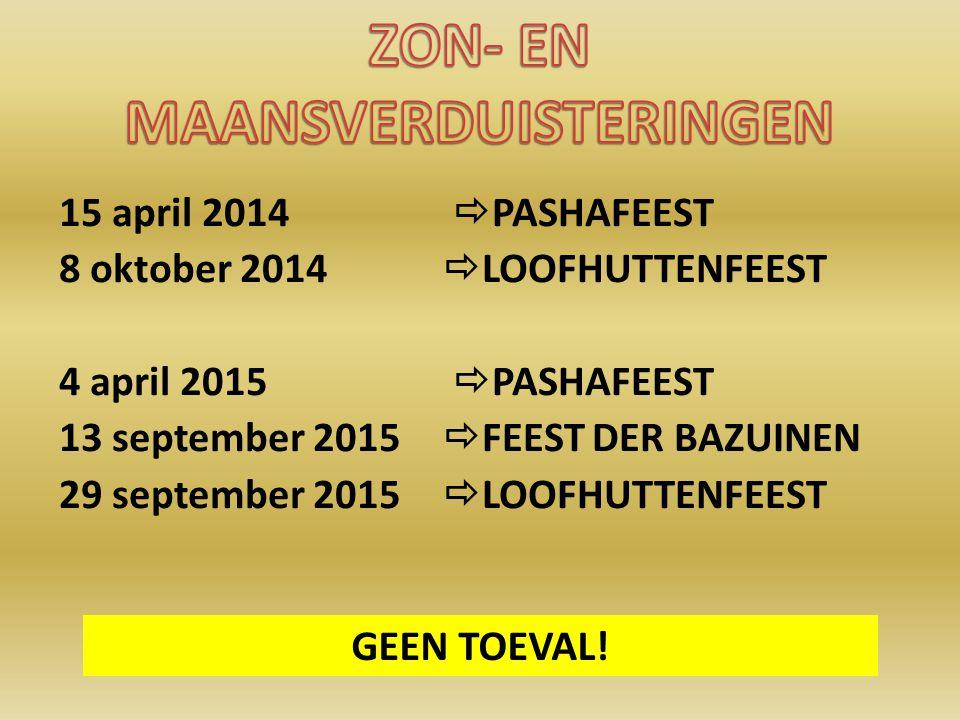 15 april 2014  PASHAFEEST 8 oktober 2014  LOOFHUTTENFEEST 4 april 2015  PASHAFEEST 13 september 2015  FEEST DER BAZUINEN 29 september 2015  LOOFHUTTENFEEST GEEN TOEVAL!