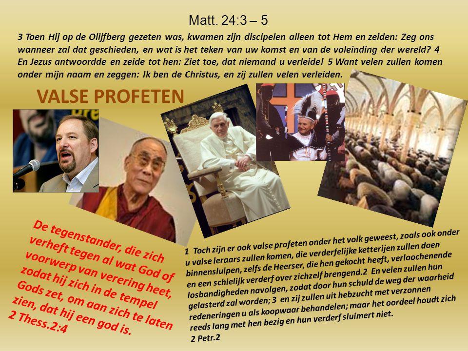 VALSE PROFETEN De tegenstander, die zich verheft tegen al wat God of voorwerp van verering heet, zodat hij zich in de tempel Gods zet, om aan zich te laten zien, dat hij een god is.