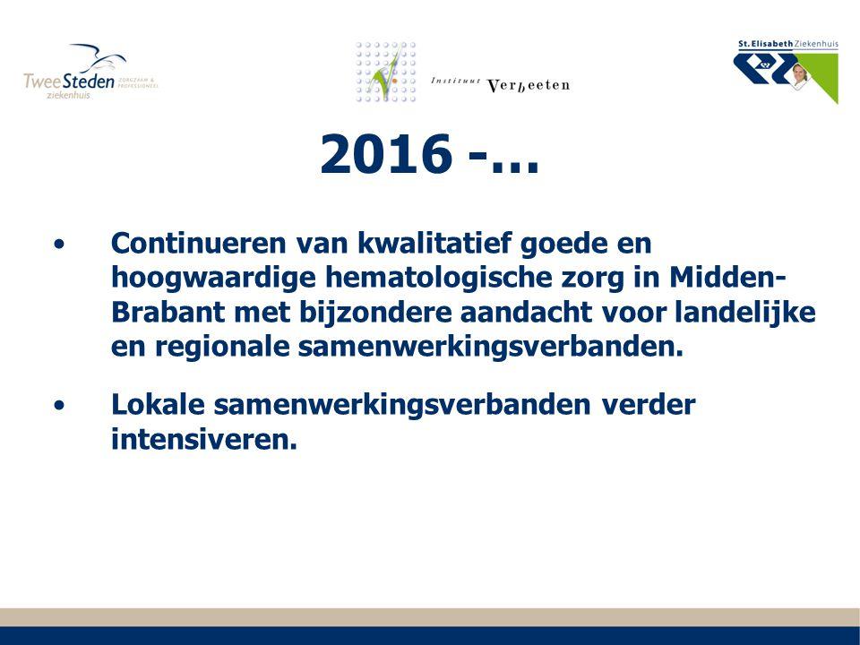 2016 -… Continueren van kwalitatief goede en hoogwaardige hematologische zorg in Midden- Brabant met bijzondere aandacht voor landelijke en regionale
