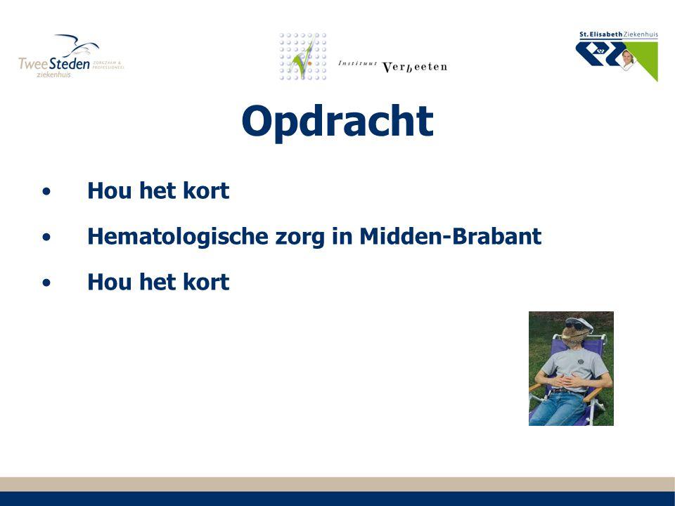 Opdracht Hou het kort Hematologische zorg in Midden-Brabant Hou het kort