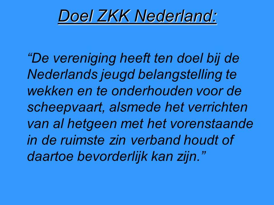 Doel ZKK Nederland: De vereniging heeft ten doel bij de Nederlands jeugd belangstelling te wekken en te onderhouden voor de scheepvaart, alsmede het verrichten van al hetgeen met het vorenstaande in de ruimste zin verband houdt of daartoe bevorderlijk kan zijn.