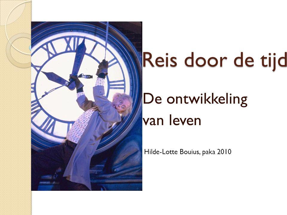 Reis door de tijd De ontwikkeling van leven Hilde-Lotte Bouius, paka 2010