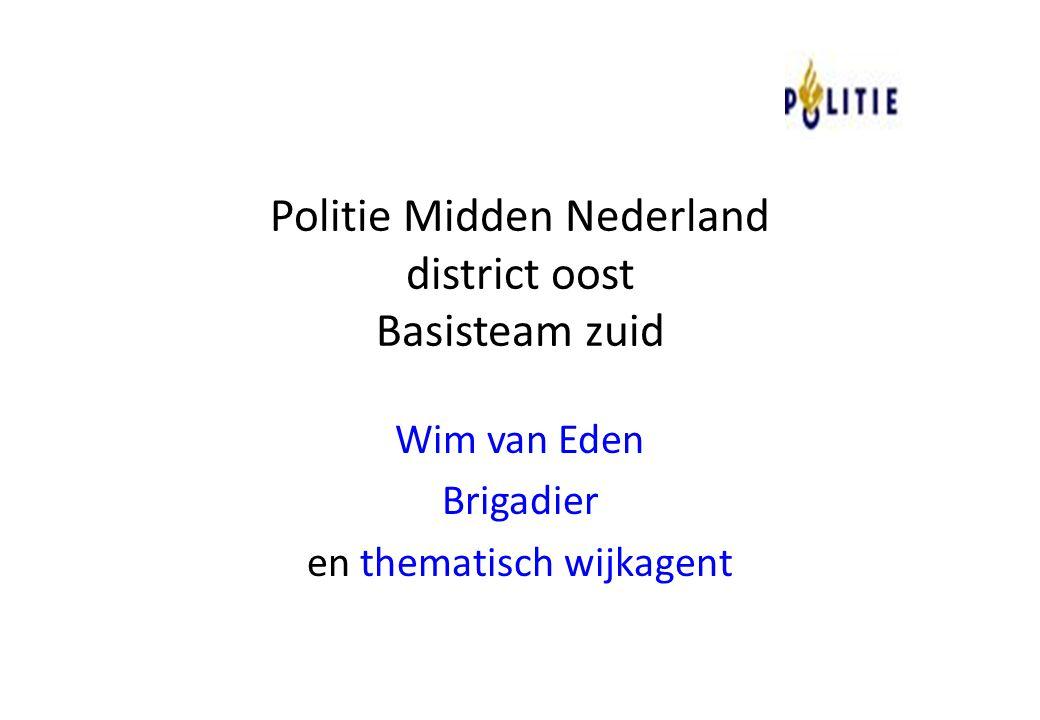 Politie Midden Nederland district oost Basisteam zuid Wim van Eden Brigadier en thematisch wijkagent