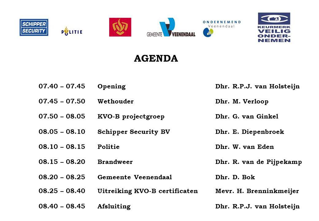 AGENDA 07.40 – 07.45OpeningDhr. R.P.J. van Holsteijn 07.45 – 07.50WethouderDhr. M. Verloop 07.50 – 08.05KVO-B projectgroepDhr. G. van Ginkel 08.05 – 0