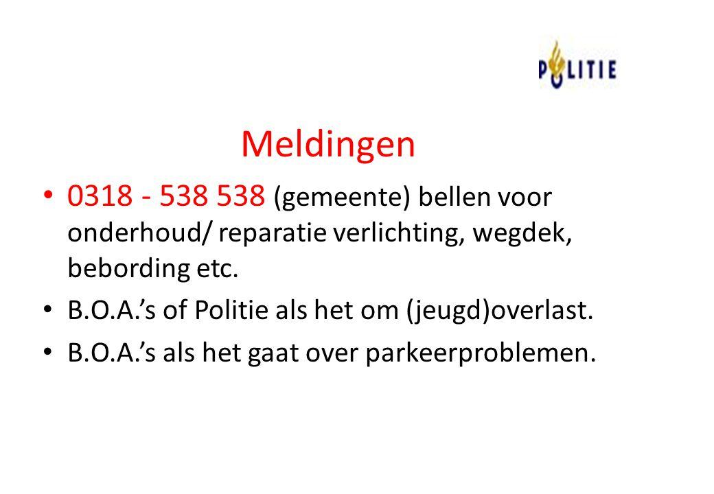 Meldingen 0318 - 538 538 (gemeente) bellen voor onderhoud/ reparatie verlichting, wegdek, bebording etc. B.O.A.'s of Politie als het om (jeugd)overlas
