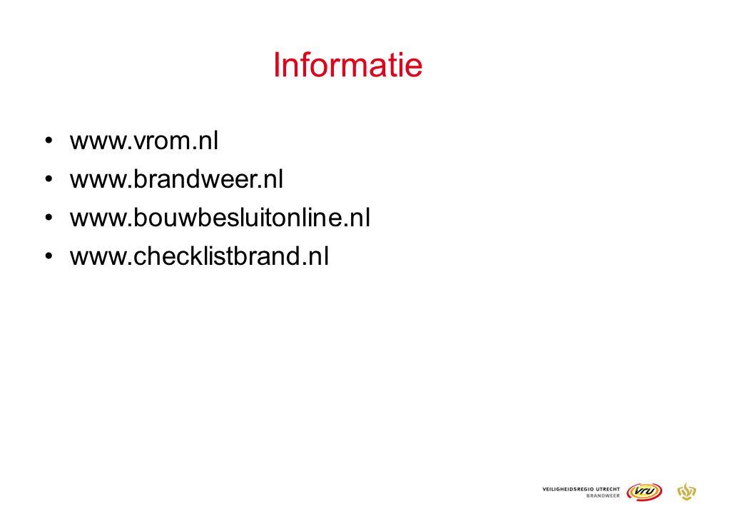 Informatie www.vrom.nl www.brandweer.nl www.bouwbesluitonline.nl www.checklistbrand.nl