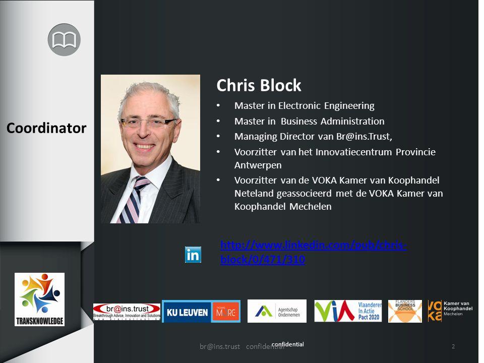 confidential Coordinator Chris Block Master in Electronic Engineering Master in Business Administration Managing Director van Br@ins.Trust, Voorzitter
