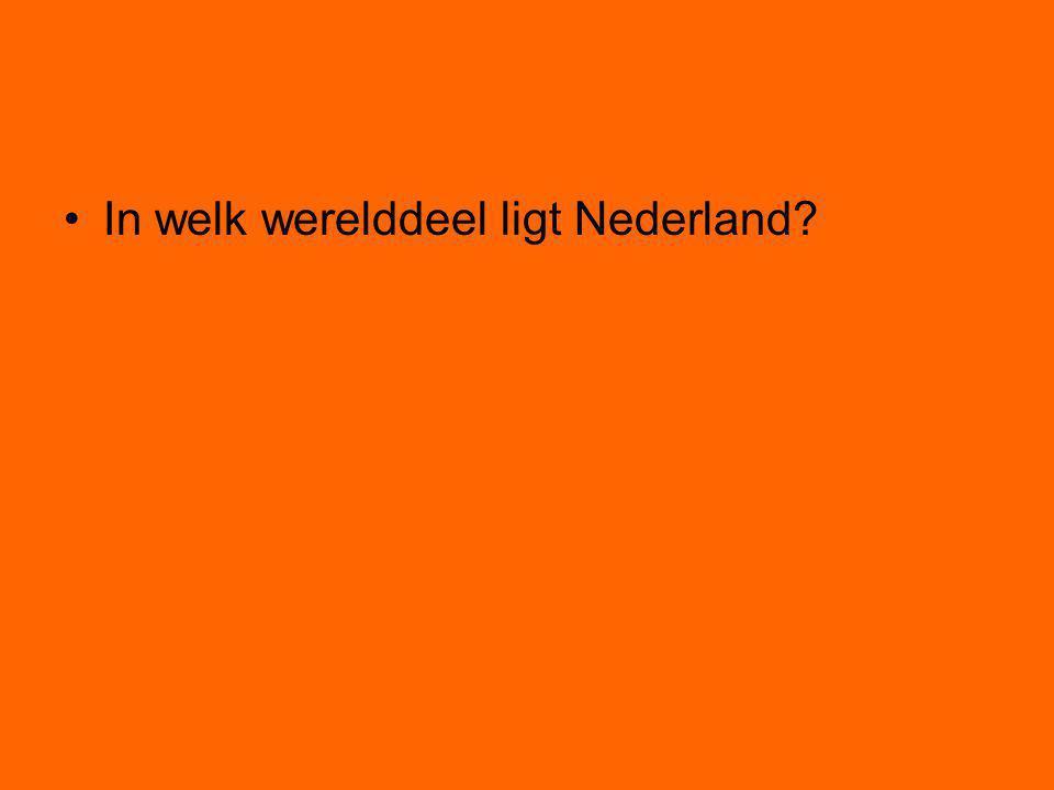 In welk werelddeel ligt Nederland?