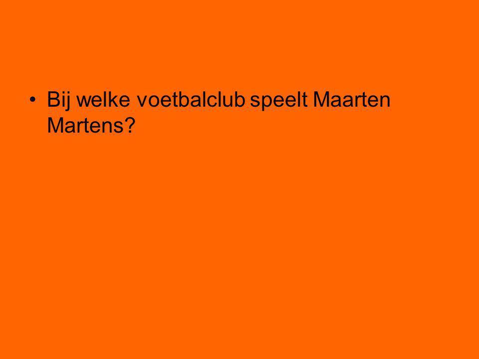 Bij welke voetbalclub speelt Maarten Martens?