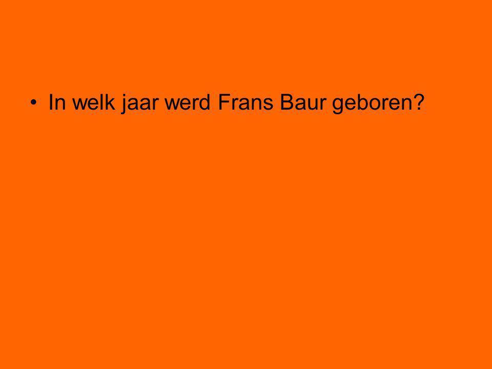 In welk jaar werd Frans Baur geboren?