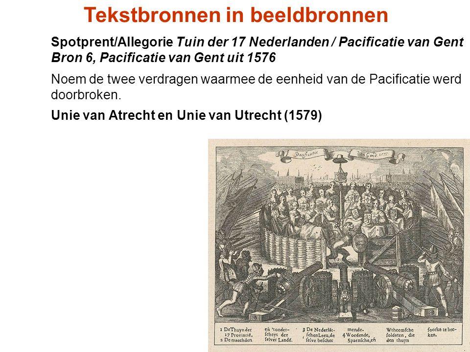 Spotprent/Allegorie Tuin der 17 Nederlanden / Pacificatie van Gent Bron 6, Pacificatie van Gent uit 1576 Noem de twee verdragen waarmee de eenheid van
