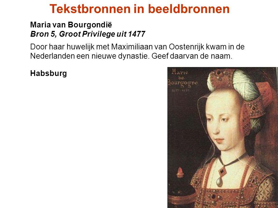 Maria van Bourgondië Bron 5, Groot Privilege uit 1477 Door haar huwelijk met Maximiliaan van Oostenrijk kwam in de Nederlanden een nieuwe dynastie. Ge