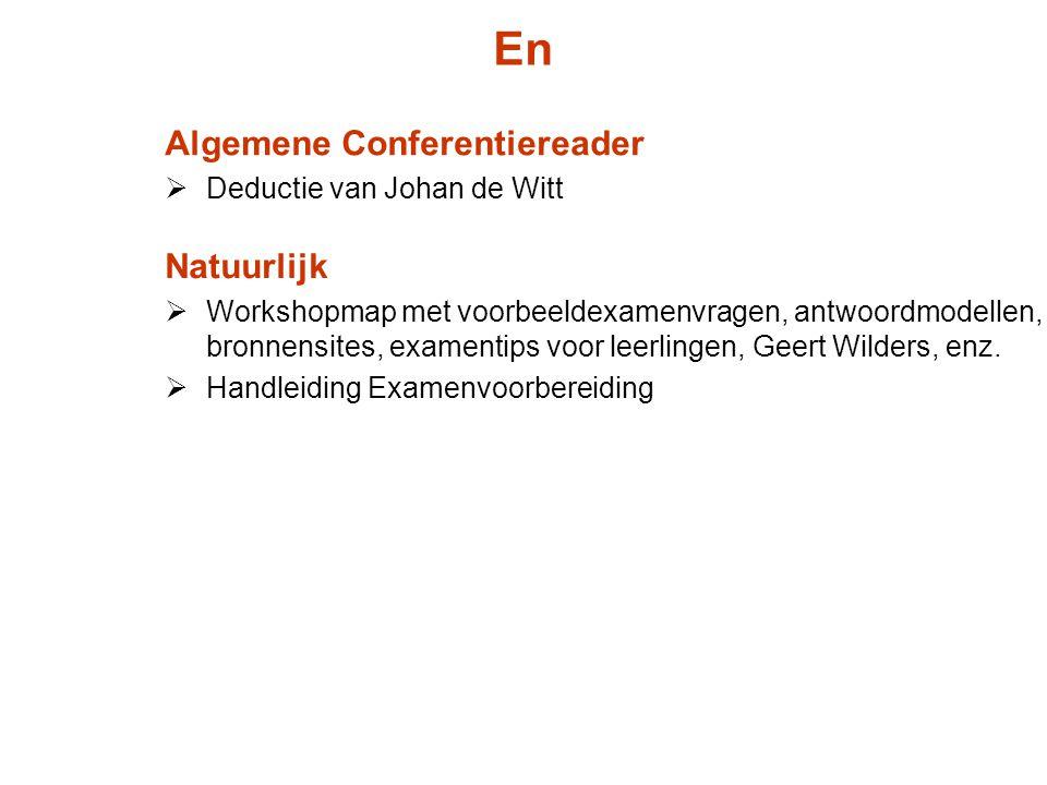 Algemene Conferentiereader  Deductie van Johan de Witt En Natuurlijk  Workshopmap met voorbeeldexamenvragen, antwoordmodellen, bronnensites, exament